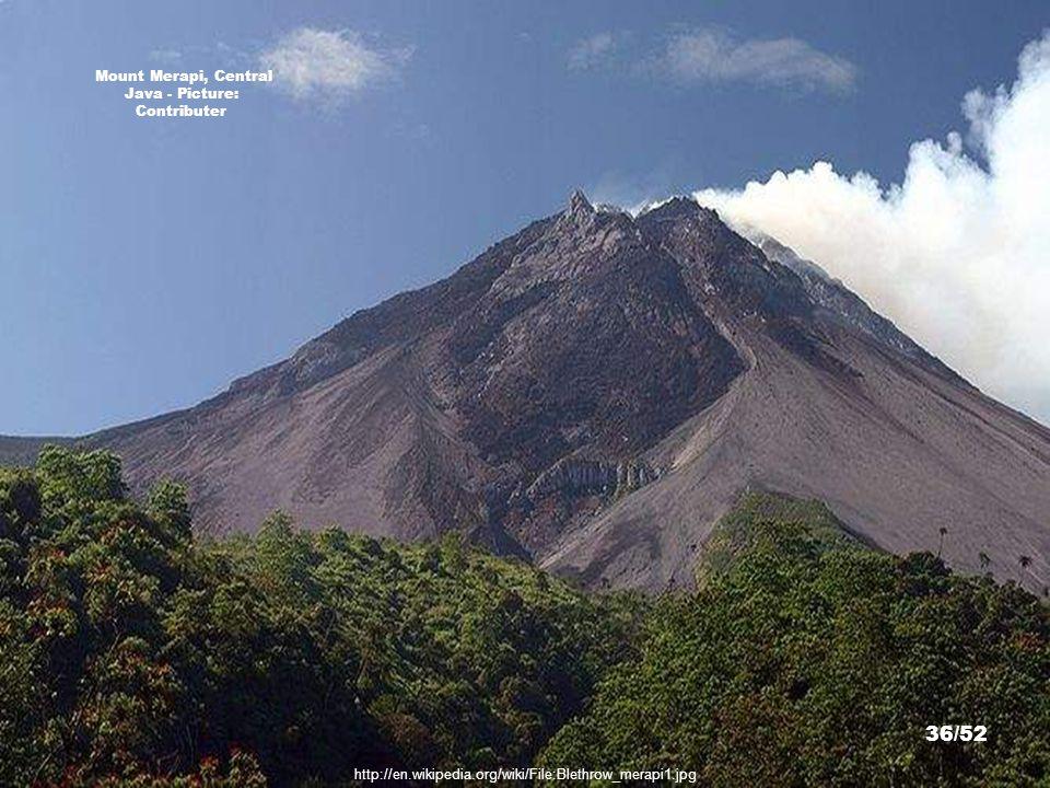 http://en.wikipedia.org/wiki/File:Semeru.jpg Mount Semeru - Picture: Thomas J. Casadevall 35/52