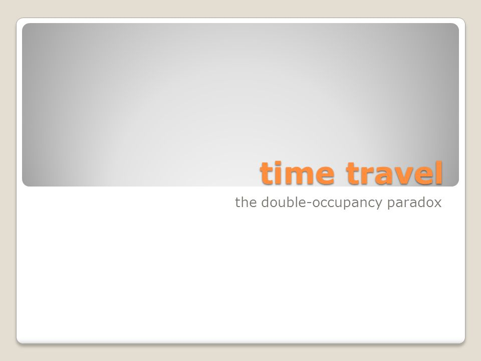 time travel the double-occupancy paradox