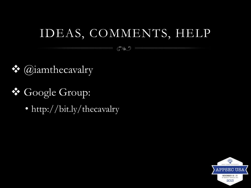 IDEAS, COMMENTS, HELP  @iamthecavalry  Google Group: http://bit.ly/thecavalry
