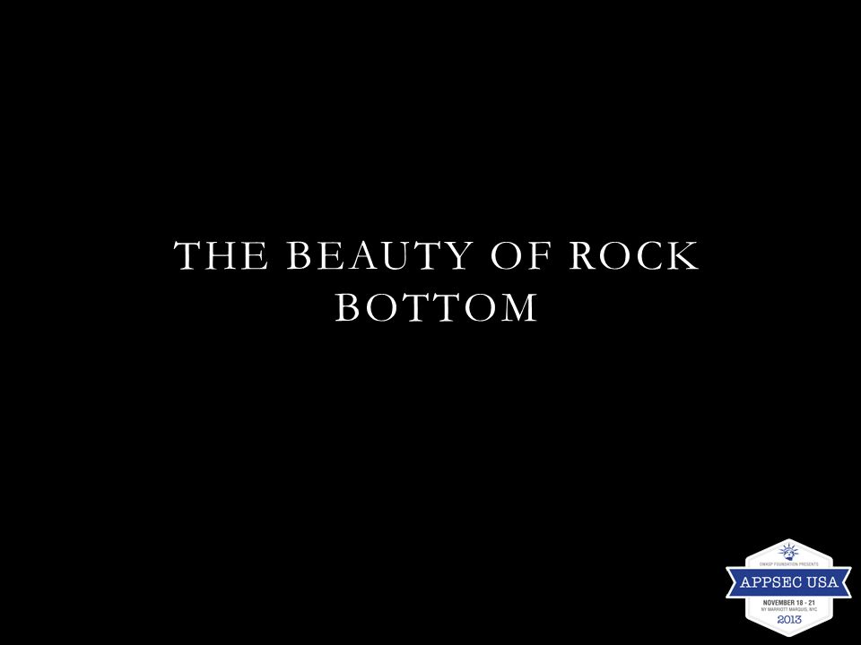 THE BEAUTY OF ROCK BOTTOM