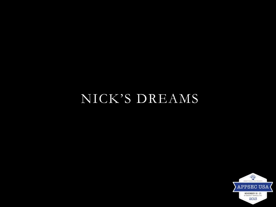 NICK'S DREAMS