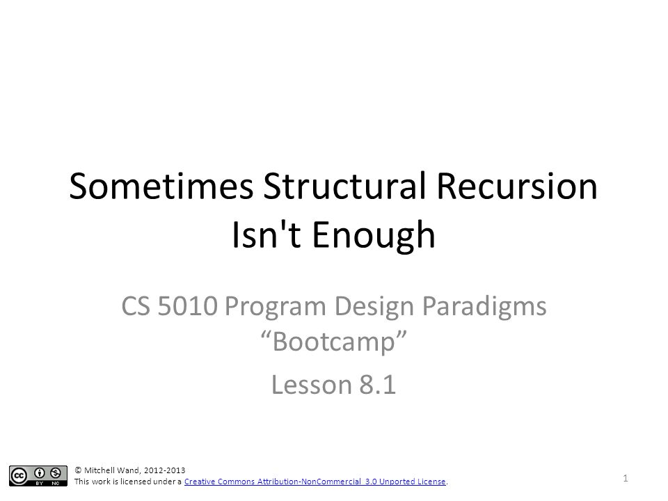 Sometimes Structural Recursion Isn t Enough CS 5010 Program Design Paradigms Bootcamp Lesson 8.1 TexPoint fonts used in EMF.