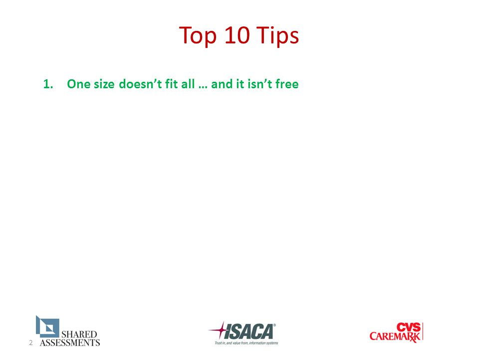 2 Top 10 Tips 1.One size doesn't fit all … and it isn't free