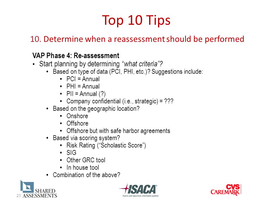 "23 Top 10 Tips 10. Determine when a reassessment should be performed VAP Phase 4: Re-assessment Start planning by determining "" what criteria""? Based"