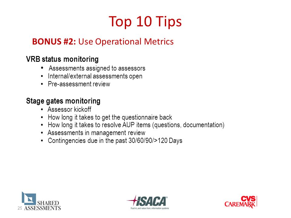 29 Top 10 Tips BONUS #2: Use Operational Metrics VRB status monitoring Assessments assigned to assessors Internal/external assessments open Pre-assess