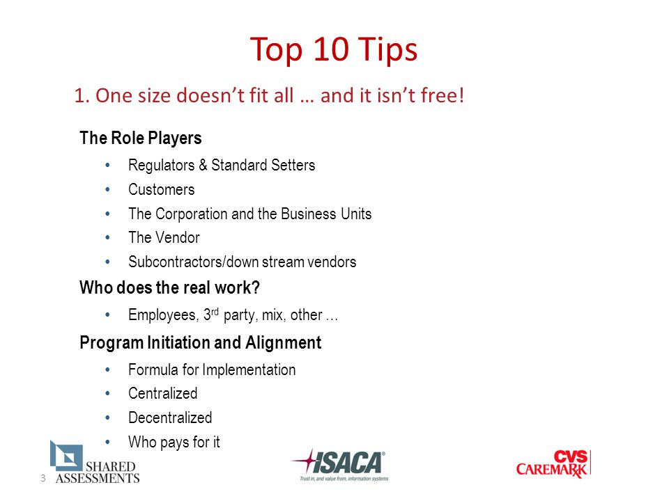 3 Top 10 Tips 1. One size doesn't fit all … and it isn't free.