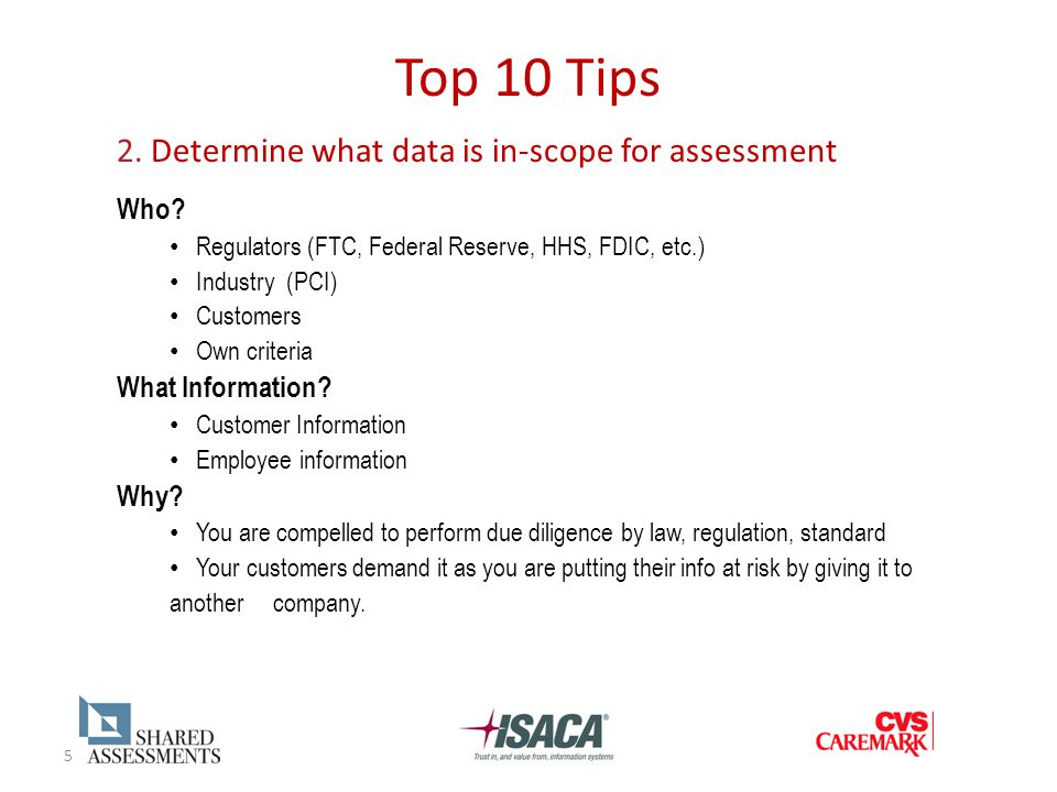 5 Top 10 Tips 2. Determine what data is in-scope for assessment Who.