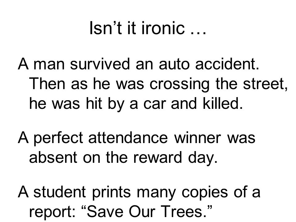 Isn't it ironic … A man survived an auto accident.