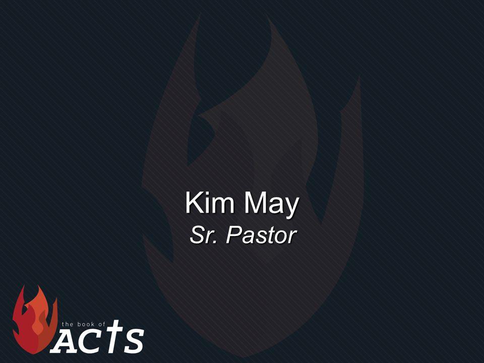 Kim May Sr. Pastor