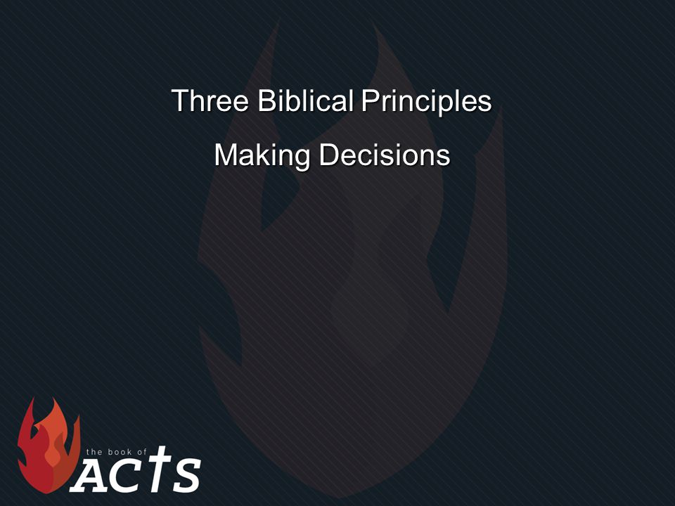 Three Biblical Principles Making Decisions