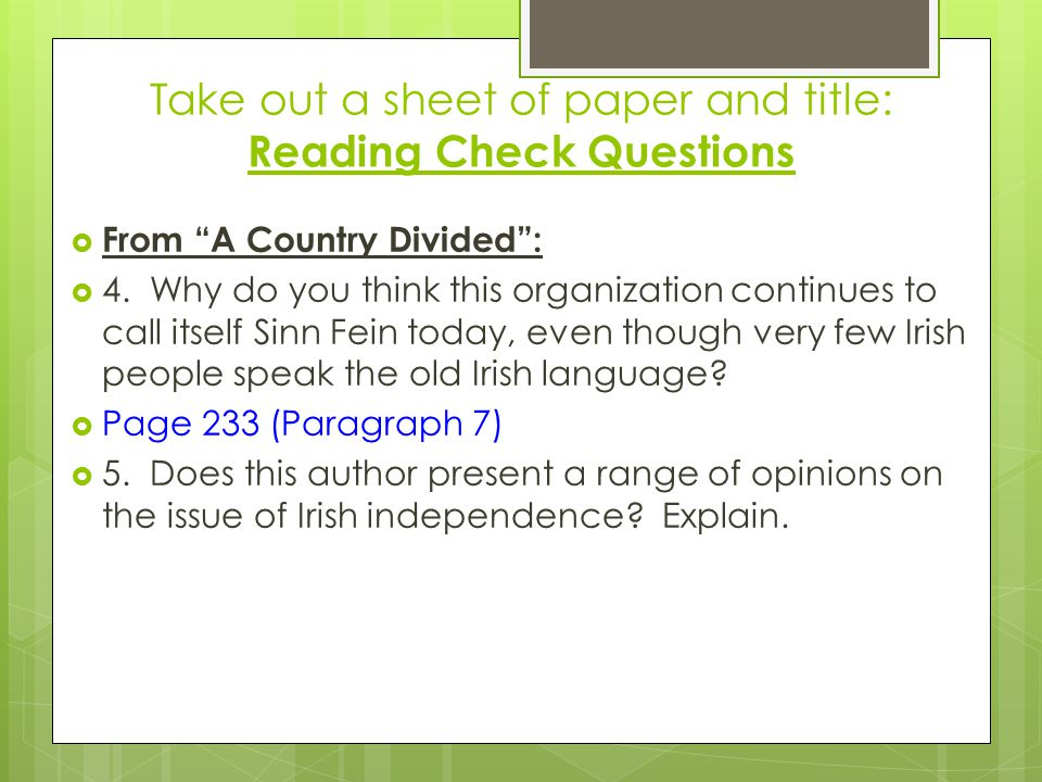 Take out a sheet of paper and title: Reading Check Questions  From A Country Divided :  4.