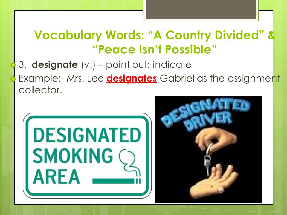 Vocabulary Words: A Country Divided & Peace Isn't Possible  3.