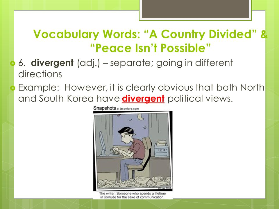 Vocabulary Words: A Country Divided & Peace Isn't Possible  7.