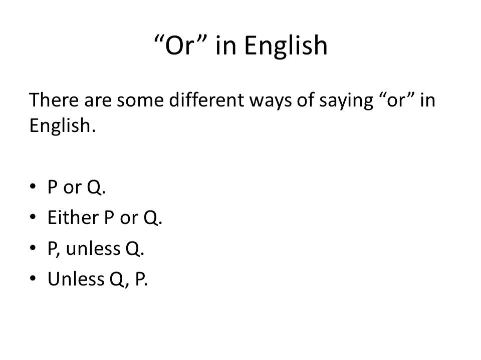 Or in English There are some different ways of saying or in English.
