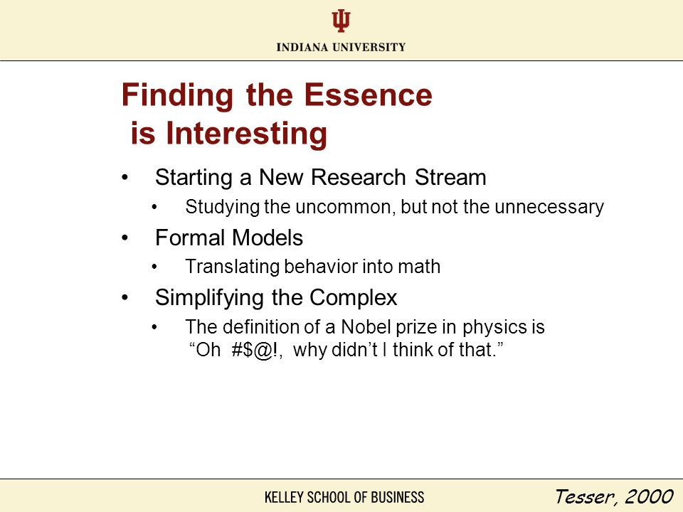 Finding the Essence is Interesting Starting a New Research Stream Studying the uncommon, but not the unnecessary Formal Models Translating behavior in