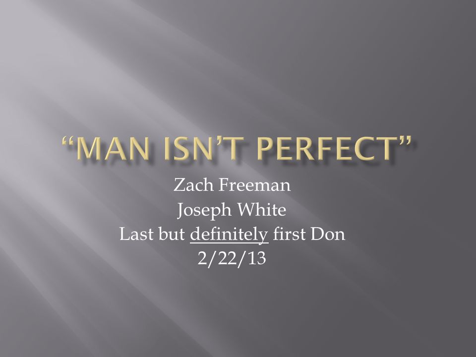 Zach Freeman Joseph White Last but definitely first Don 2/22/13