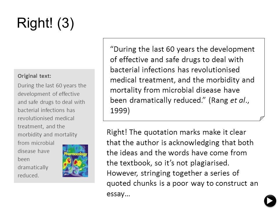"""Right! (3) """"During the last 60 years the development of effective and safe drugs to deal with bacterial infections has revolutionised medical treatmen"""