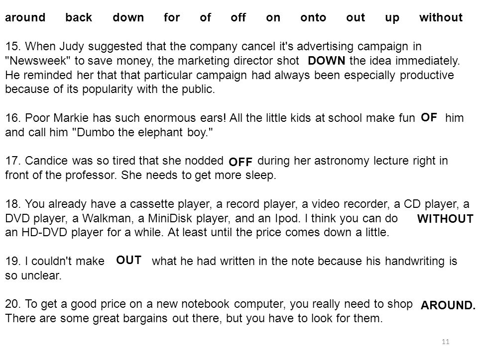 around back down for of off on onto out up without 15. When Judy suggested that the company cancel it's advertising campaign in