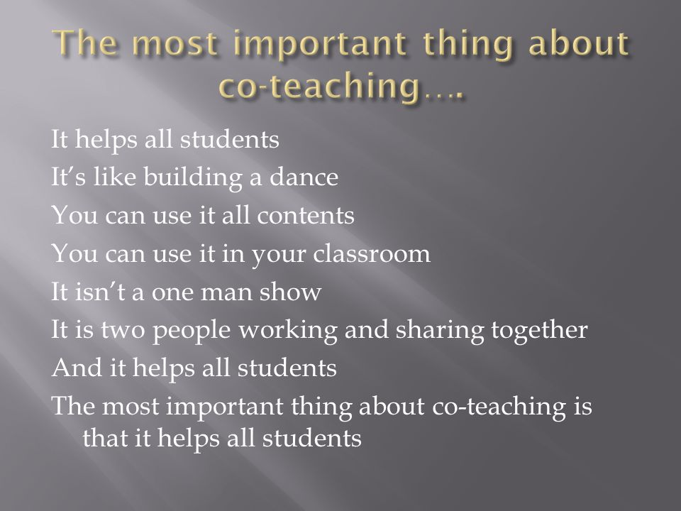 It helps all students It's like building a dance You can use it all contents You can use it in your classroom It isn't a one man show It is two people