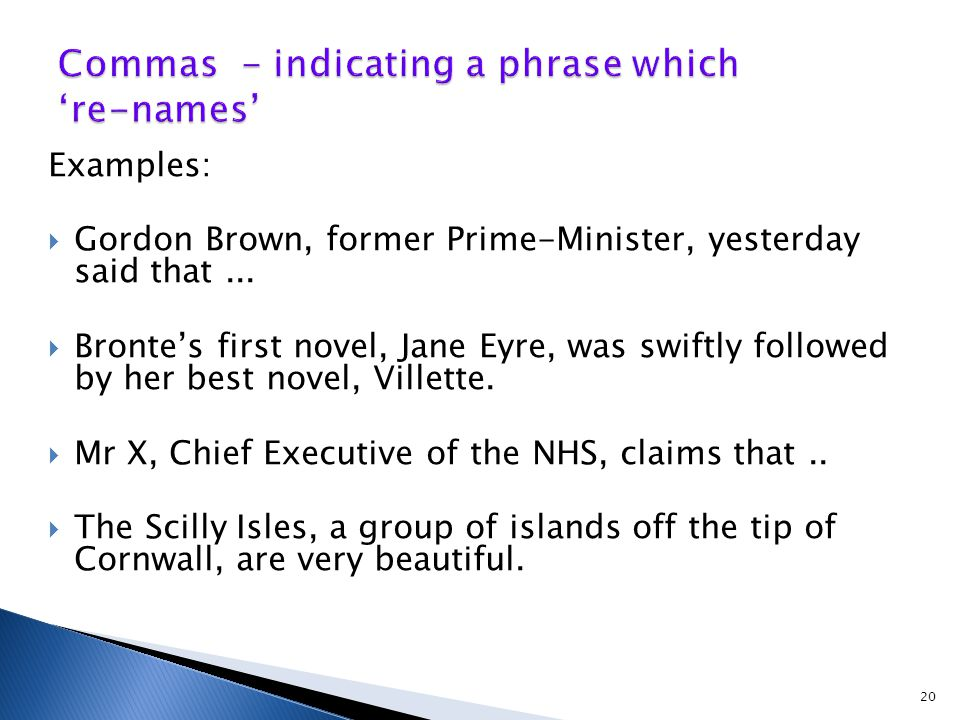 Examples:  Gordon Brown, former Prime-Minister, yesterday said that...