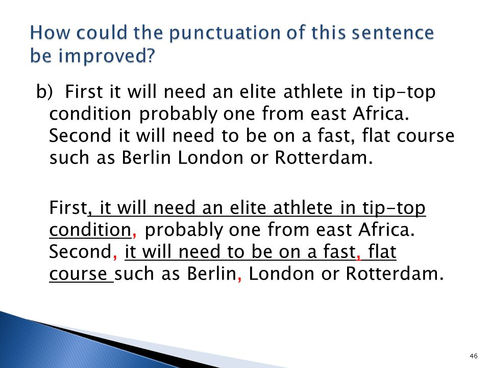 b) First it will need an elite athlete in tip-top condition probably one from east Africa.
