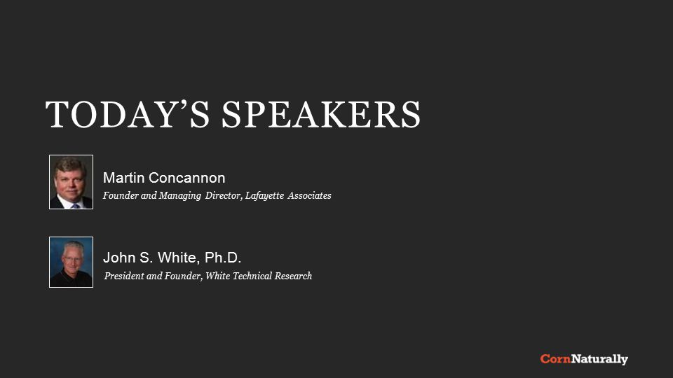 TODAY'S SPEAKERS Martin Concannon Founder and Managing Director, Lafayette Associates President and Founder, White Technical Research John S.