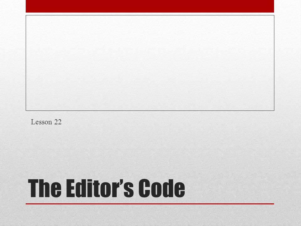 The Editor's Code Lesson 22