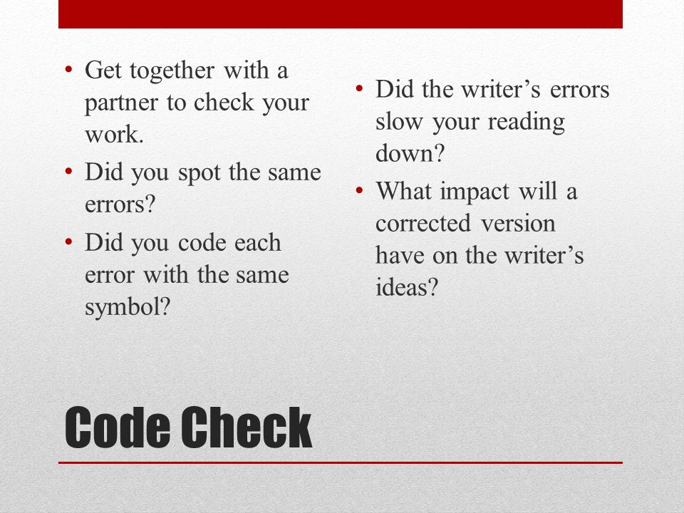 Code Check Get together with a partner to check your work.