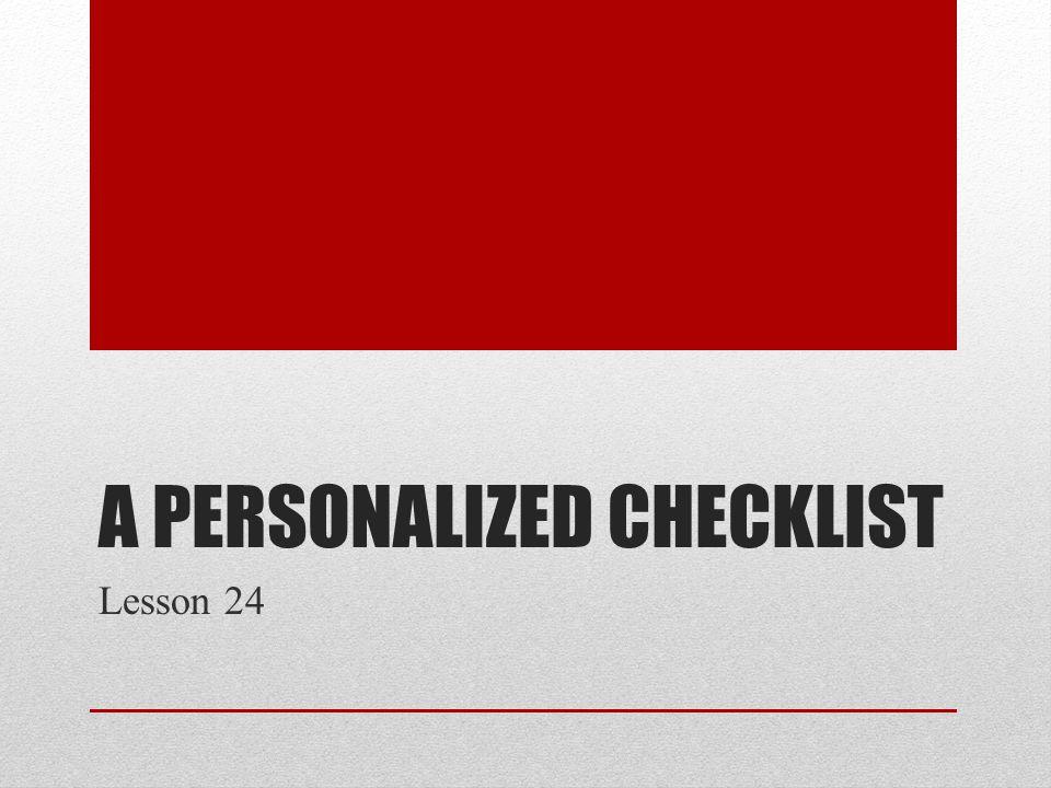 A PERSONALIZED CHECKLIST Lesson 24