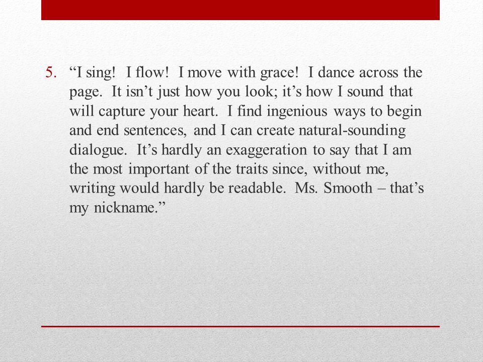 5. I sing. I flow. I move with grace. I dance across the page.