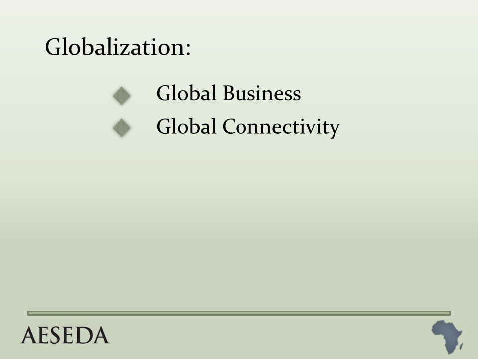 Global Business Globalization: Global Connectivity