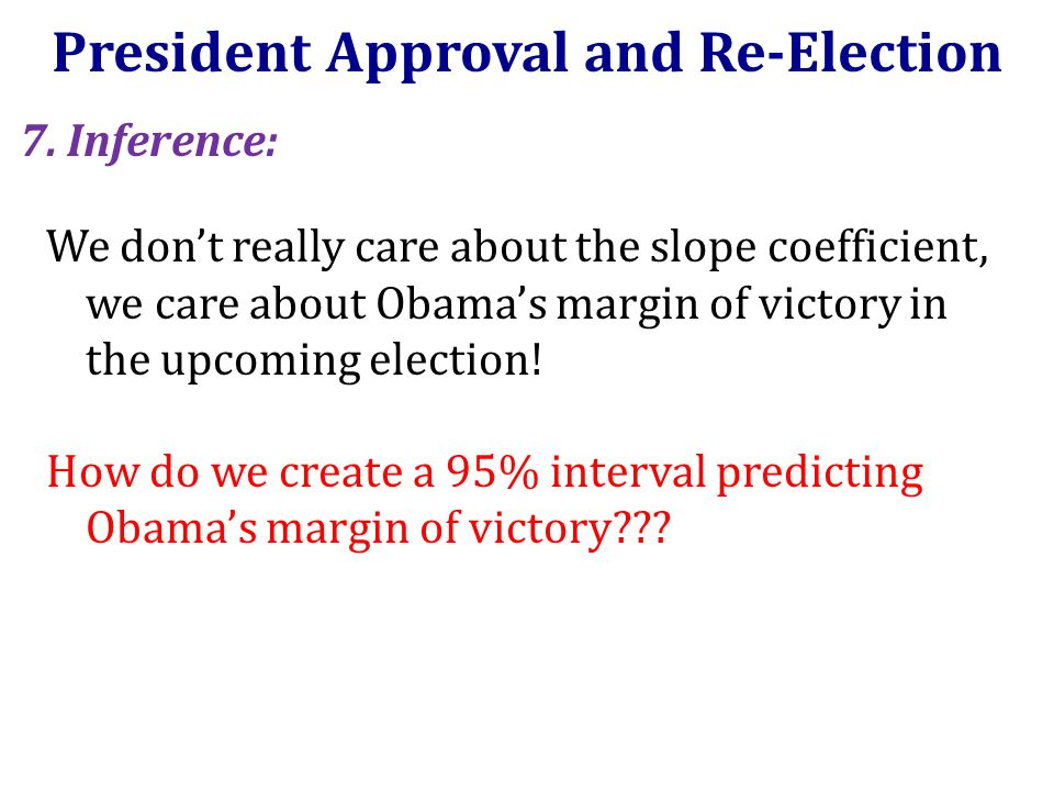 President Approval and Re-Election 7.