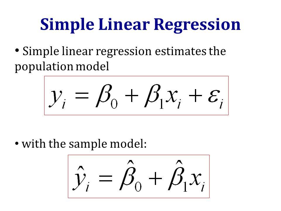 Simple linear regression estimates the population model with the sample model: Simple Linear Regression