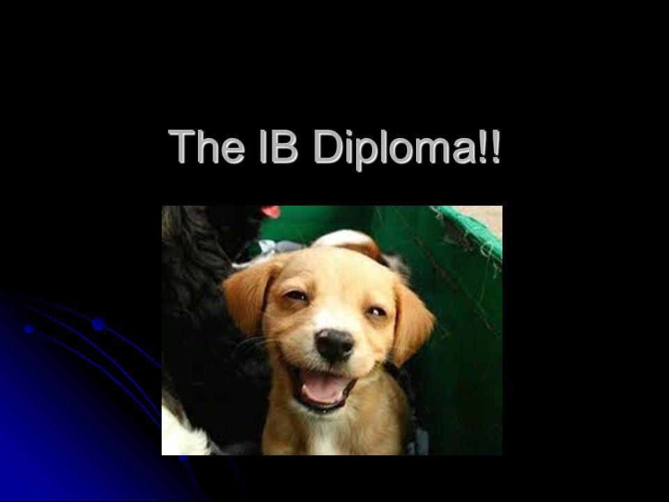 The IB Diploma!!