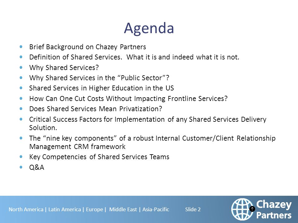 North America | Latin America | Europe | Middle East | Asia-Pacific Slide 2 Agenda Brief Background on Chazey Partners Definition of Shared Services.