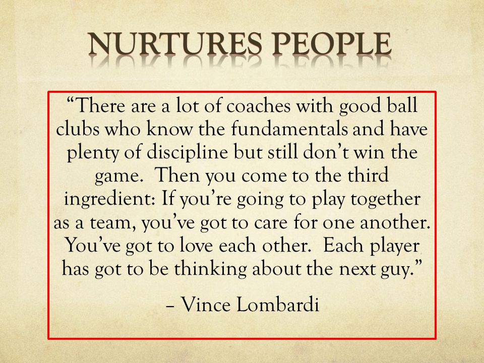 There are a lot of coaches with good ball clubs who know the fundamentals and have plenty of discipline but still don't win the game.