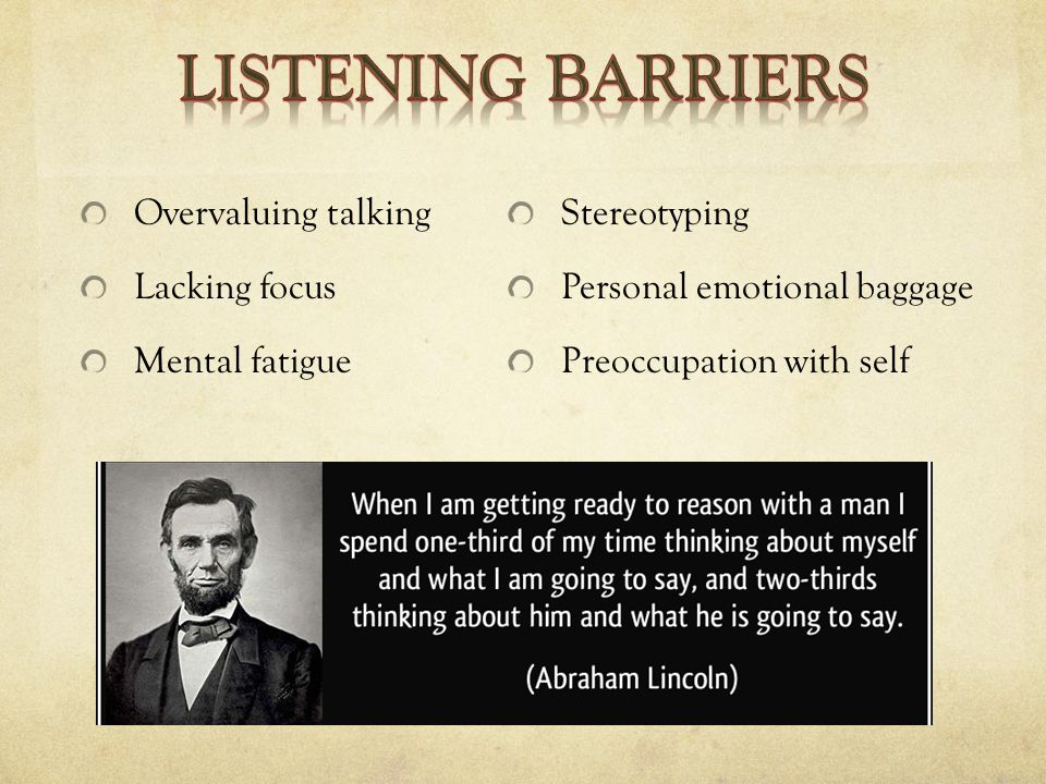 Overvaluing talking Lacking focus Mental fatigue Stereotyping Personal emotional baggage Preoccupation with self
