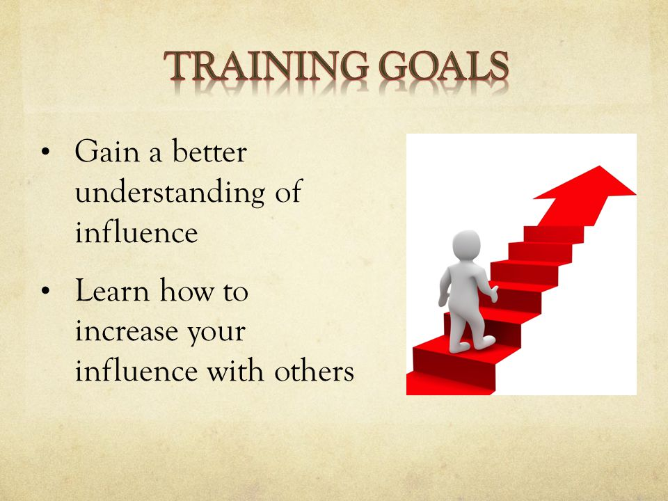 Gain a better understanding of influence Learn how to increase your influence with others