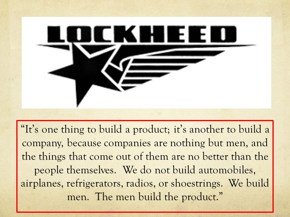 """It's one thing to build a product; it's another to build a company, because companies are nothing but men, and the things that come out of them are n"