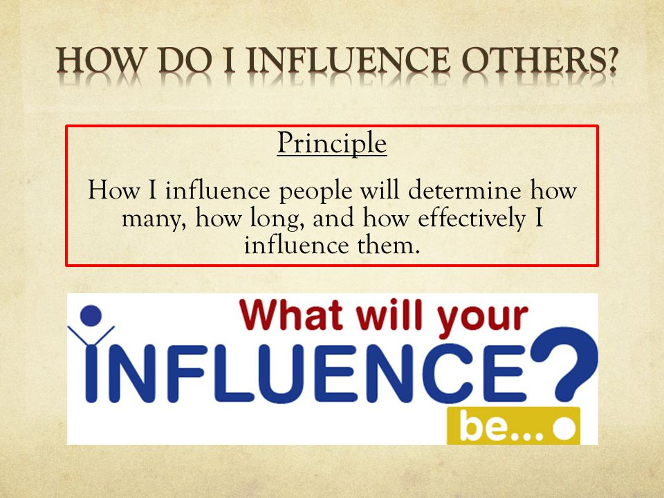 Force – no choice in the decision Intimidation – My way or the highway Manipulation – There's a winner and a loser Positiona l – We follow because we have to Exchange – We both win something Persuasion – We follow because we want to Respect – We follow because of the respect for the influencer