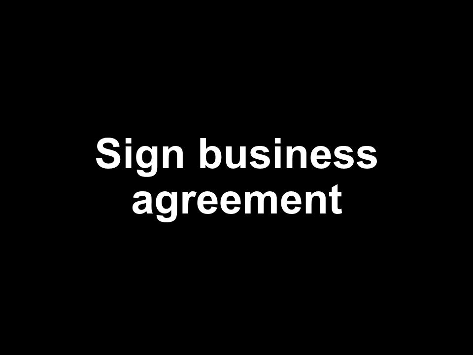 Sign business agreement
