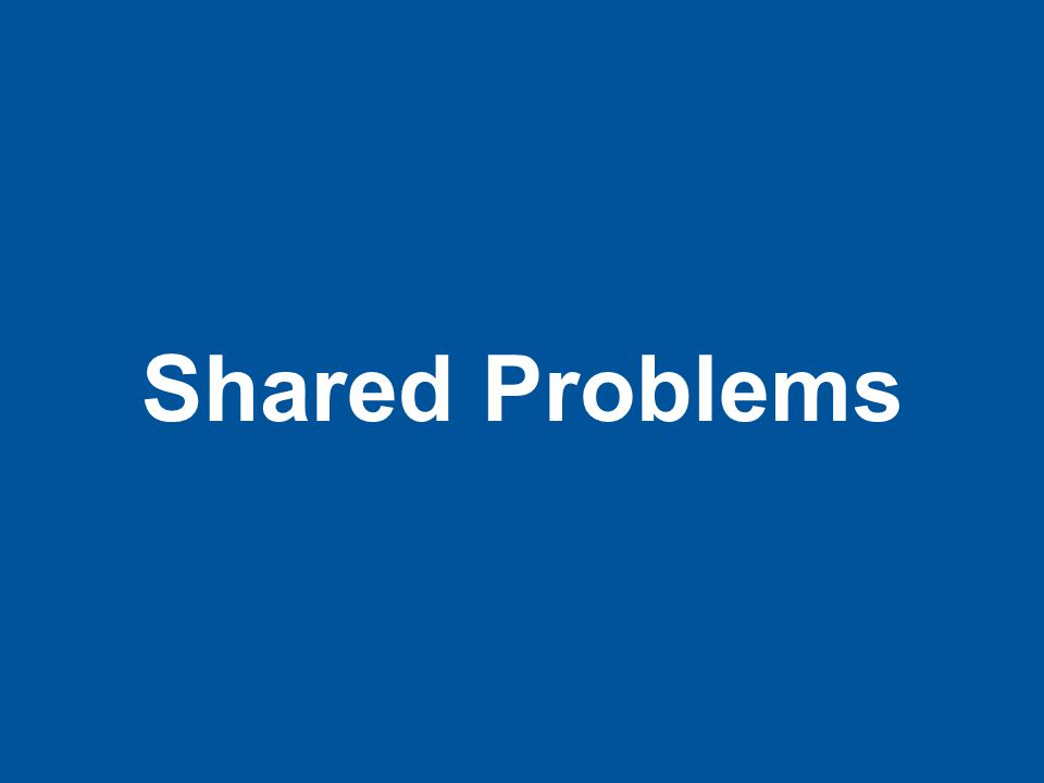 Shared Problems