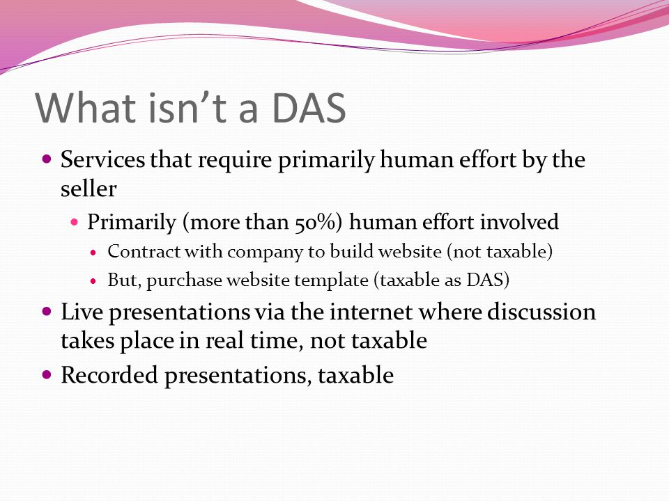 What isn't a DAS Services that require primarily human effort by the seller Primarily (more than 50%) human effort involved Contract with company to b