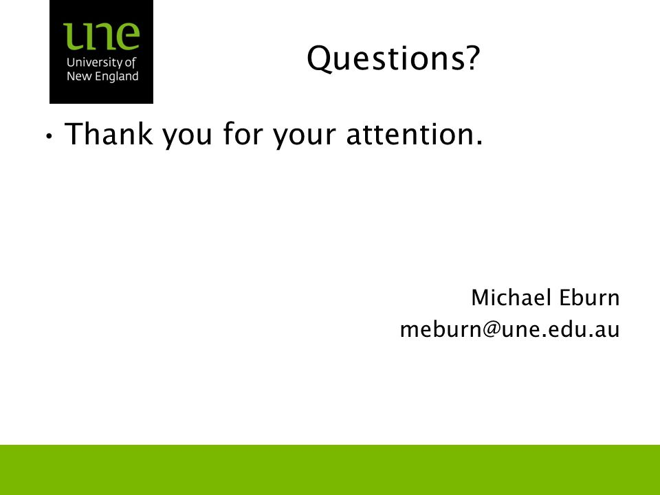 Questions? Thank you for your attention. Michael Eburn meburn@une.edu.au