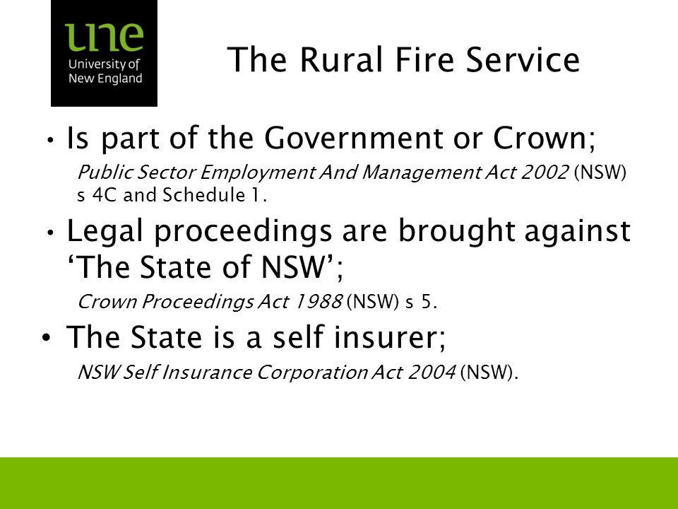 The Rural Fire Service Is part of the Government or Crown; Public Sector Employment And Management Act 2002 (NSW) s 4C and Schedule 1. Legal proceedin