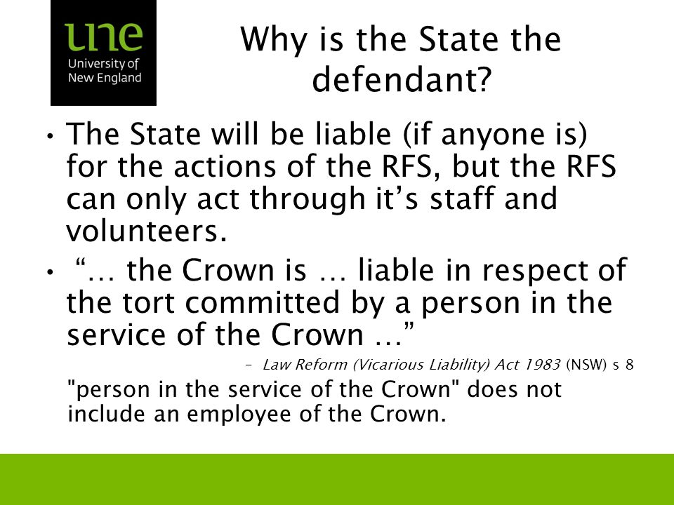 Why is the State the defendant? The State will be liable (if anyone is) for the actions of the RFS, but the RFS can only act through it's staff and vo