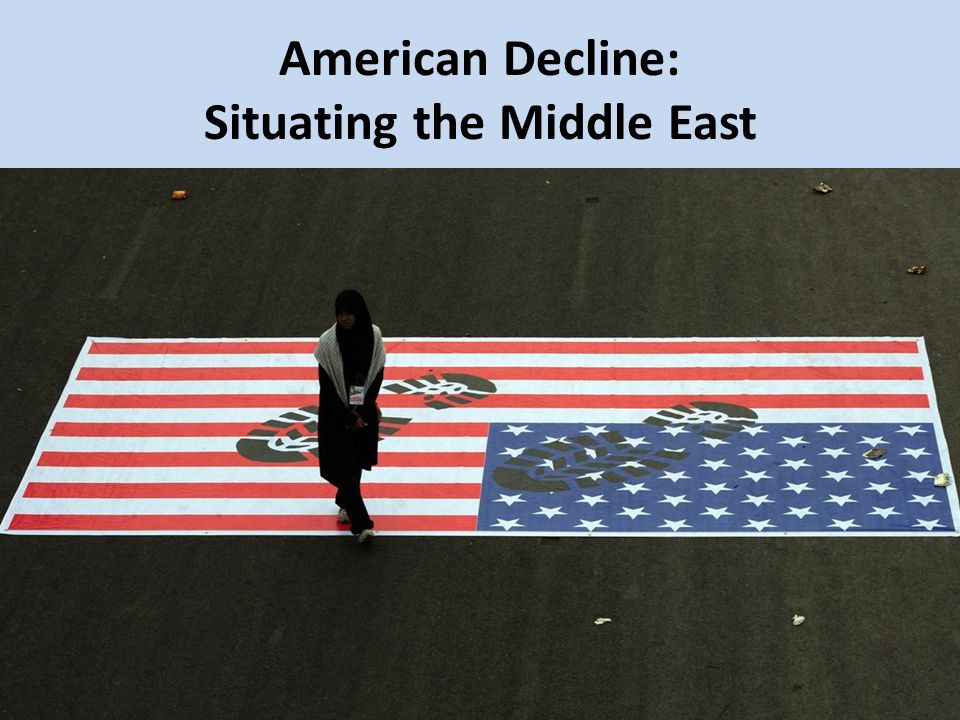 American Decline: Situating the Middle East
