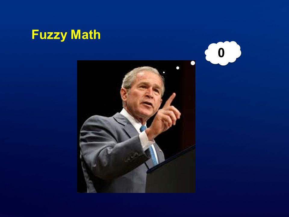 Fuzzy Math 0 0