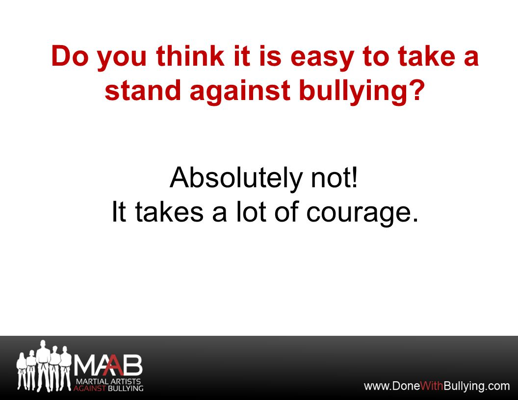 Do you think it is easy to take a stand against bullying.