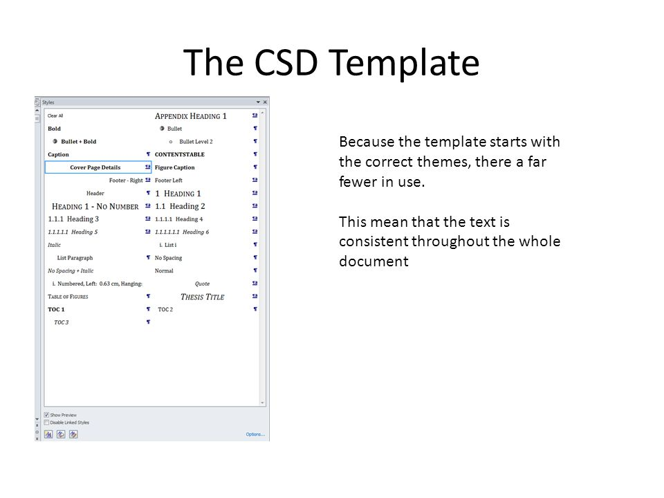 The CSD Template Because the template starts with the correct themes, there a far fewer in use.